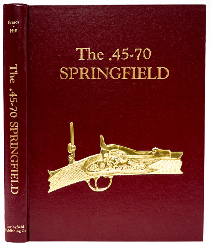 The .45 - 70 Springfield SIGNED #781/1000